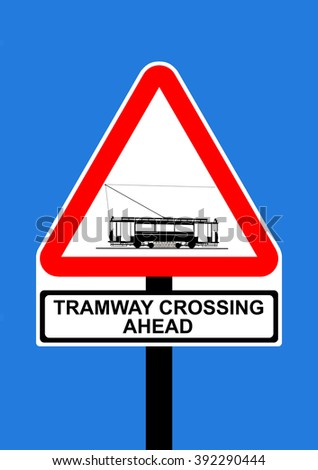 Warning triangle Tramway Crossing Ahead road traffic sign