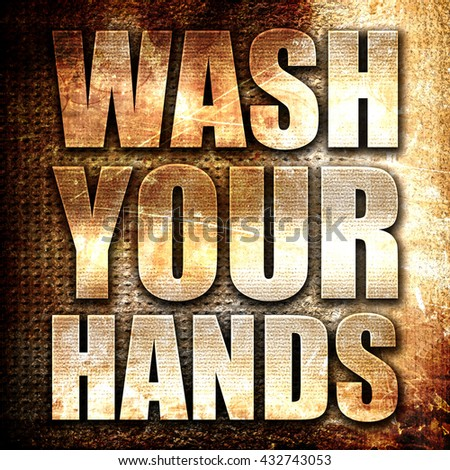 wash your hands, 3D rendering, metal text on rust background