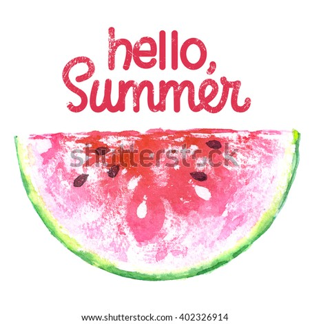 Watercolor watermelons and lettering . Watercolor hand drawn illustration with slice of watermelon on a white background.Typography poster with watermelons,text.Slice of watermelon on white background - stock photo