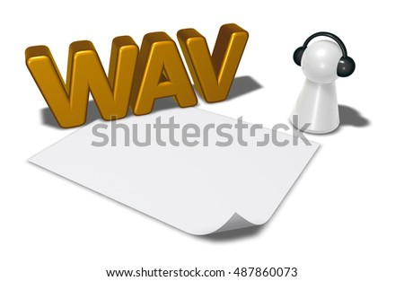 wav tag, blank white paper sheet and pawn with headphones - 3d rendering