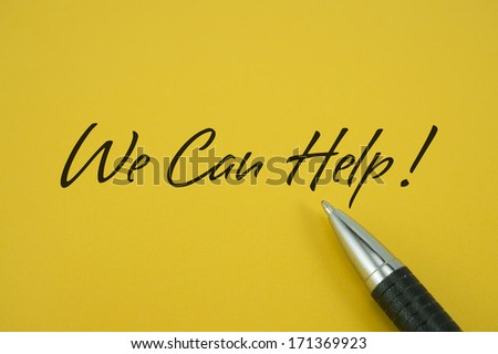 We Can Help! note with pen on yellow background