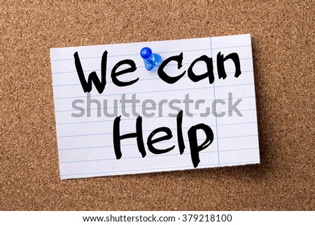 We can Help - teared note paper pinned on bulletin board - horizontal image - stock photo