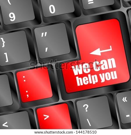 we can help you word on computer keyboard key, raster - stock photo