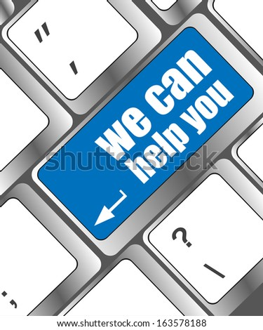 we can help you written on computer keyboard key button, raster - stock photo