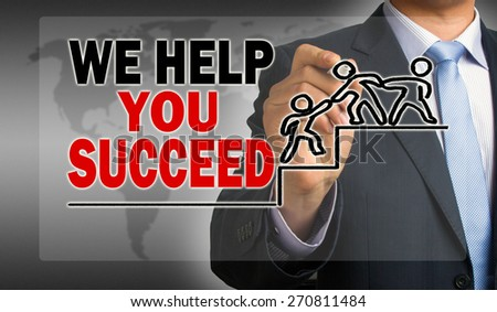 we help you succeed concept hand drawing by businessman - stock photo