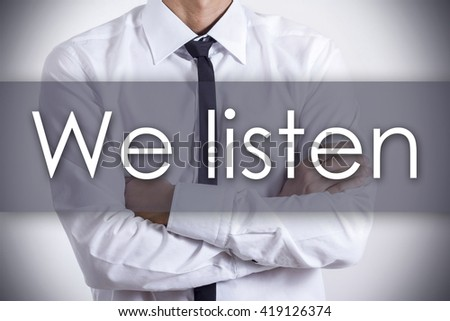 We listen - Closeup of a young businessman with text - business concept - horizontal image