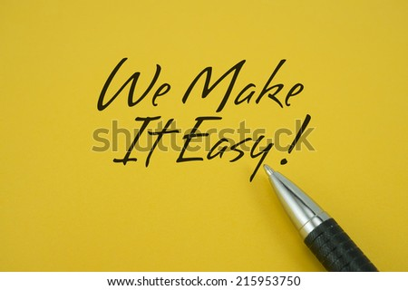 We Make It Easy! note with pen on yellow background