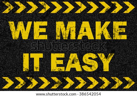 We make it easy word on grunge background