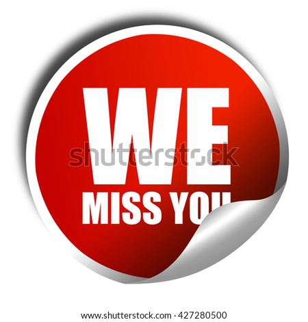 we miss you, 3D rendering, a red shiny sticker - stock photo