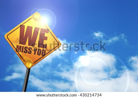 we miss you, 3D rendering, glowing yellow traffic sign  - stock photo