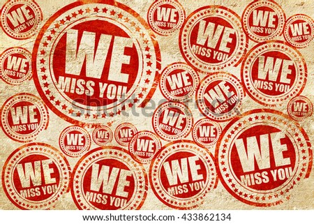 we miss you, red stamp on a grunge paper texture - stock photo