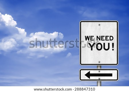 WE NEE YOU - road sign concept - stock photo