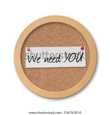 We need YOU text on bulletin board - stock photo
