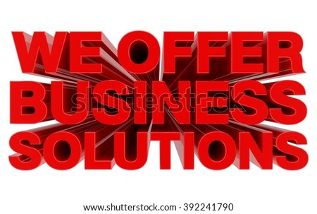 WE OFFER BUSINESS SOLUTIONS red word on white background 3d rendering - stock photo