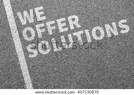 We offer solutions solution for problem business concept success help successful - stock photo
