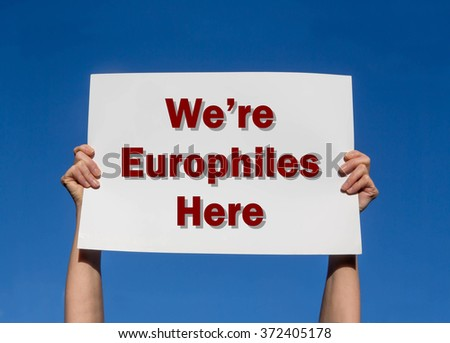 We're Europhiles Here card against a clear blue sky background - stock photo