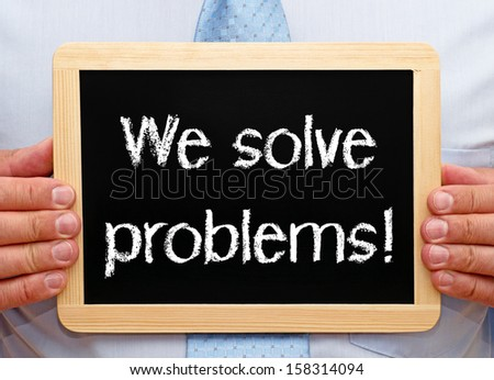 We solve problems ! - stock photo