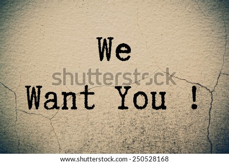 we want you ! concept on wall - stock photo