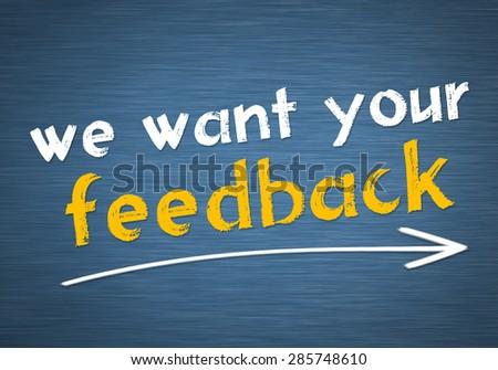 we want your feedback - stock photo