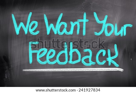 We Want Your Feedback Concept - stock photo