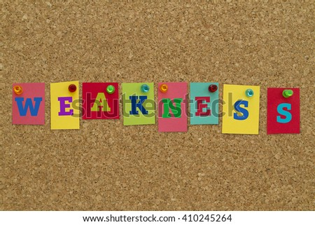Weakness word written on colorful notes pinned on cork board. - stock photo