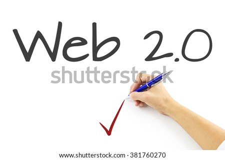 Web 2.0 describe a second generation of the World Wide Web that is focused on the ability for people to collaborate and share information online. Business woman writing web 2.0. on imagitive sceeen. - stock photo