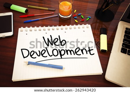 Web Development - handwritten text in a notebook on a desk - 3d render illustration. - stock photo