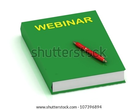 WEBINAR green book and pen on isolated white background - stock photo