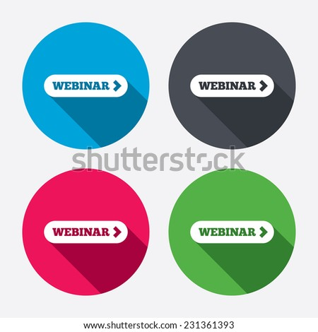 Webinar with arrow sign icon. Web study symbol. Website e-learning navigation. Circle buttons with long shadow. 4 icons set.