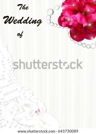 "Wedding invitation card, with flower, lace, petal and necklet. ""The Wedding of"" text."