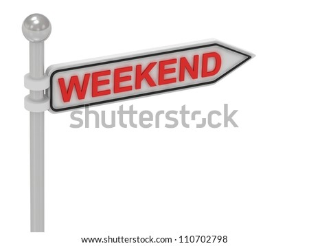 WEEKEND arrow sign with letters on isolated white background - stock photo