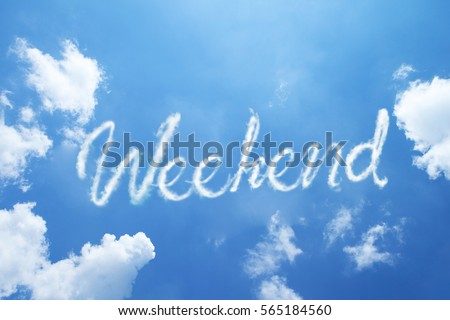 Weekend hand cloud written word on sky background. Calligraphy style.