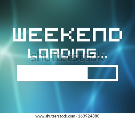 Weekend Loading Screen - stock photo