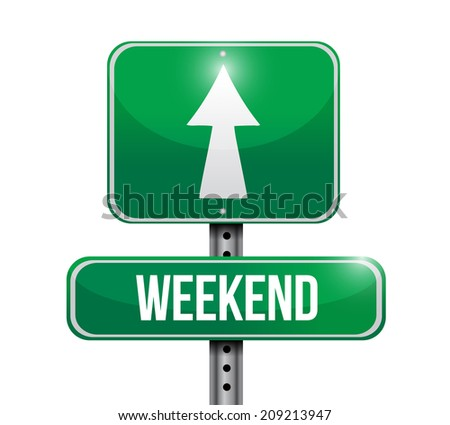 weekend street sign illustration design over a white background