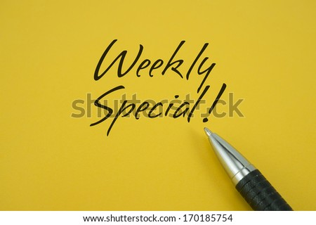 Weekly Special! note with pen on yellow background