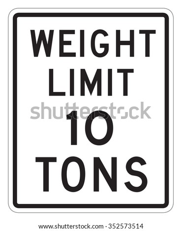 Weight Limit 10 tons sign isolated on a white background. - stock photo