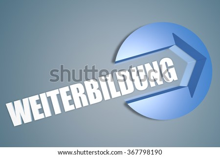 Weiterbildung - german word for further education - text 3d render illustration concept with a arrow in a circle on blue-grey background