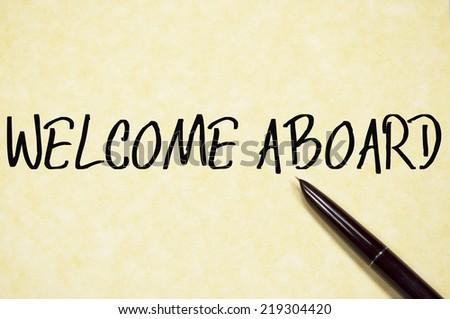 welcome aboard text write on paper  - stock photo