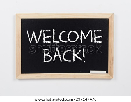 Welcome Back!  - stock photo