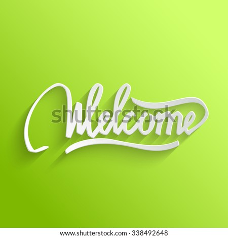 Welcome Hand lettering Green Greeting Card. Typographical Background. Handmade calligraphy - stock photo
