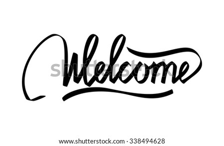 Welcome Hand Lettering Typographical Background. Handmade calligraphy. Easy paste to any background - stock photo