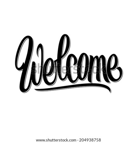 Welcome hand written lettering calligraphy (raster version)  - stock photo