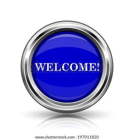 Welcome icon. Shiny glossy internet button on white background.  - stock photo