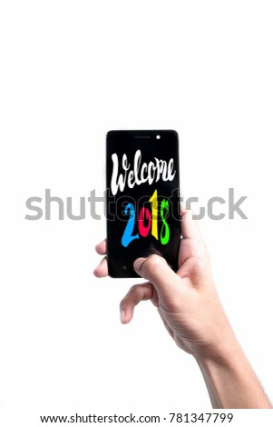 Great Welcome 2018 Quote With Man Holding Smartphone Background.