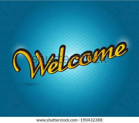 welcome sign illustration design over a blue background - stock photo