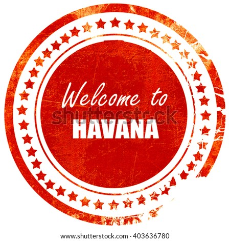 Welcome to havana, grunge red rubber stamp on a solid white back - stock photo