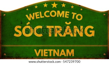 Welcome to SOC TRANG VIETNAM highway road sign.