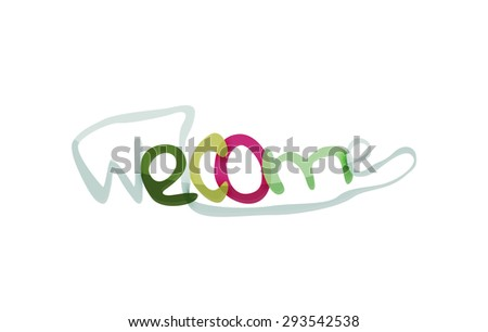 Welcome word, drawn lettering typographic design element. Hand lettering, handmade calligraphy isolated - stock photo