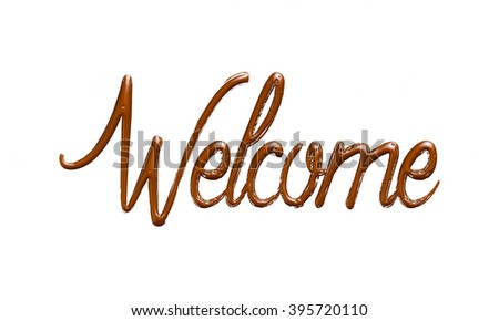 Welcome word in chocolate on isolated white background. - stock photo