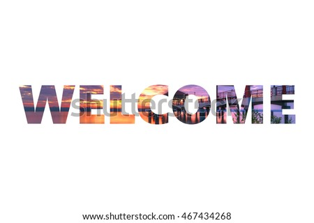 WELCOME word - welcome destination letters with landscape image in background